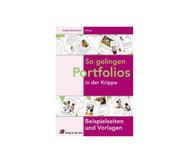 Vorlagen zum Portfolio-Buch: So gelingen Portfolios in der Krippe