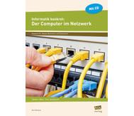 Informatik konkret: Der Computer im Netzwerk