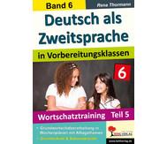 Deutsch als Zweitsprache in Vorbereitungsklassen - Band 6