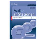 Mathe an Stationen - Spezial Figuren und Körper Klasse 5 - 7