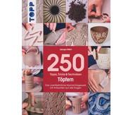 250 Tipps, Tricks & Techniken - Töpfern