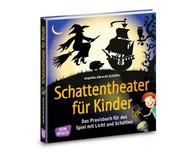 Schattentheater für Kinder - Praxisbuch