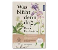 Was blüht denn da? Das Herbarium
