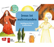 Jesus ist auferstanden. Spielfiguren für die Erzählschiene